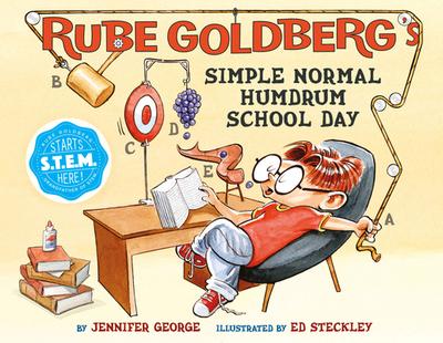Rube Goldberg's Simple Normal Humdrum School Day - George, Jennifer