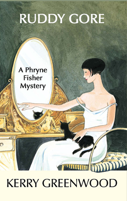 Ruddy Gore: A Phryne Fisher Mystery - Greenwood, Kerry