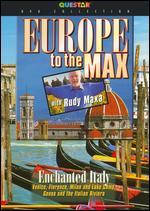 Rudy Maxa: Europe To the Max - Enchanted Italy