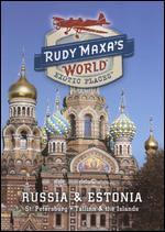 Rudy Maxa's World: Exotic Places: Russia