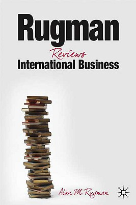 Rugman Reviews International Business: Progression in the Global Marketplace - Rugman, Alan M