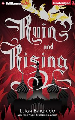 Ruin and Rising - Bardugo, Leigh, and Fortgang, Lauren (Read by)