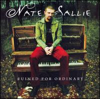 Ruined for Ordinary - Nate Sallie