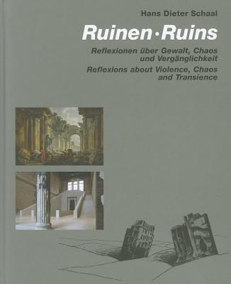 Ruins: Reflections about Violence Chaos and Transience - Schaal, Hans Dieter
