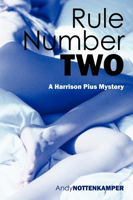 Rule Number Two: A Harrison Pius Mystery - Nottenkamper, Andy