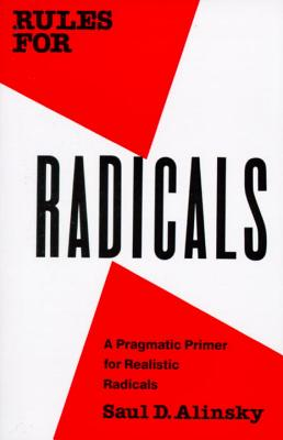 Rules for Radicals - Alinsky, Saul