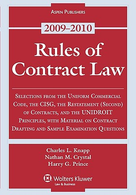 Rules of Contract Law, 2009-2010 - Knapp, and Knapp, Charles L, and Crystal, Nathan M