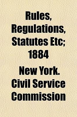 Rules, Regulations, Statutes Etc; 1884 - Commission, New York Civil Service