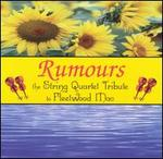 Rumours: The String Quartet Tribute to Fleetwood Mac