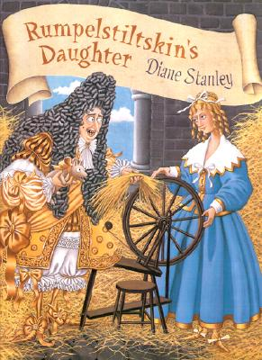 Rumpelstiltskin's Daughter - Stanley, Diane