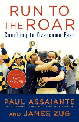 Run to the Roar: Coaching to Overcome Fear - Assaiante, Paul