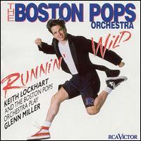Runnin' Wild: Keith Lockhart and the Boston Pops Play Glenn Miller - Boston Pops Orchestra / Keith Lockhart