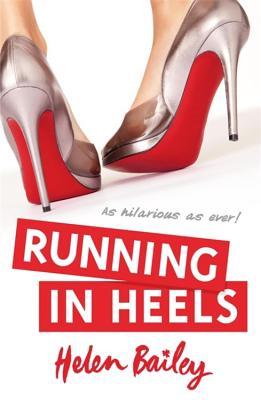 Running in Heels - Bailey, Helen