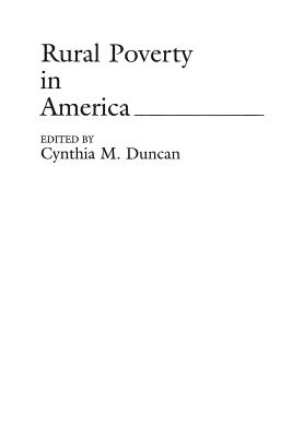 Rural Poverty in America - Duncan, Cynthia