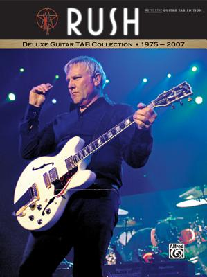 Rush: Deluxe Guitar Tab Collection 1975-2007 - Rush