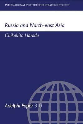 Russia and North-East Asia - Harada, Chikahito