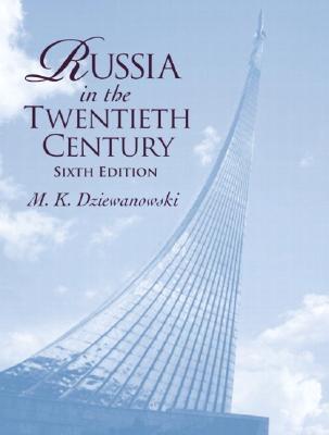Russia in the Twentieth Century - Dziewanowski, M K