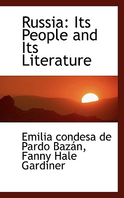 Russia: Its People and Its Literature - Pardo Bazn, Emilia Condesa De, and Gardiner, Fanny Hale