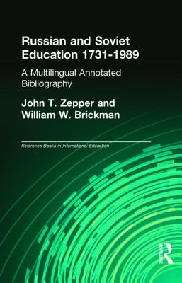Russian and Soviet Education, 1731-1989: A Multilingual Annotated Bibliography - Brickman, William W