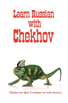 Russian Classics in Russian and English: Learn Russian with Chekhov - Chekhov, Anton Pavlovich, and Vassiliev, Alexander, Mr.