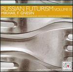 Russian Futurism, Vol. 4: Mikhail F. Gnesin