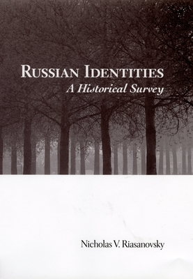 Russian Identities: A Historical Survey - Riasanovsky, Nicholas V