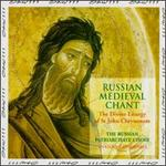 Russian Medieval Chant: The Divine Liturgy of St. John Chrysostom