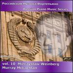Russian Piano Music Series, Vol. 10: Mieczyslaw Weinberg