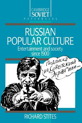 Russian Popular Culture: Entertainment and Society Since 1900 - Stites, Richard
