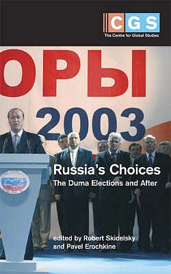 Russia's Choices: The Duma Elections and After - Skidelsky, Robert (Editor)