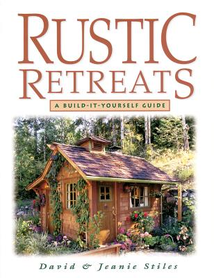 Rustic Retreats: A Build-It-Yourself Guide -