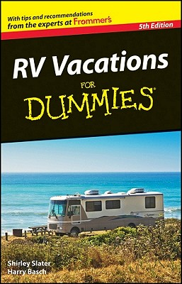 RV Vacations for Dummies - Slater, Shirley, and Basch, Harry