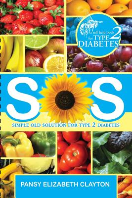 S.0.S. Simple Old Solution for Type 2 Diabetes - Clayton, Pansy Elizabeth
