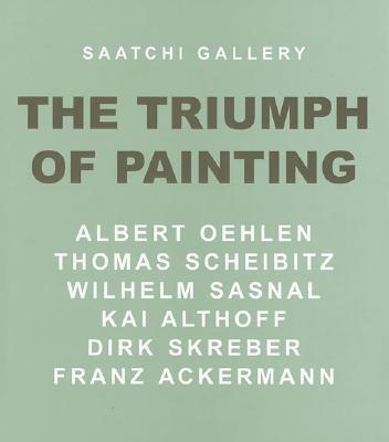 Saatchi Gallery: The Triumph of Painting - Ackermann, Franz, and Skreber, Dirk, and Oehlen, Albert