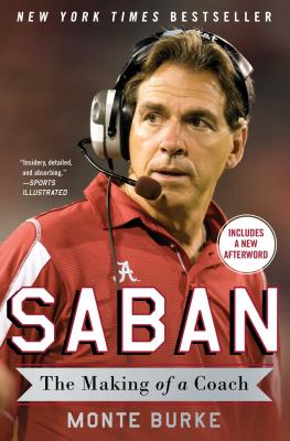 Saban: The Making of a Coach - Burke, Monte