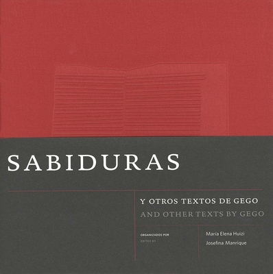 Sabiduras and Other Texts by Gego - Huizi, Maria Elena (Editor), and Manrique, Josefina (Editor), and Gego