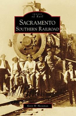 Sacramento Southern Railroad - Hecteman, Kevin W