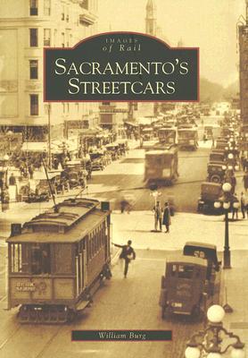 Sacramento's Streetcars - Burg, William