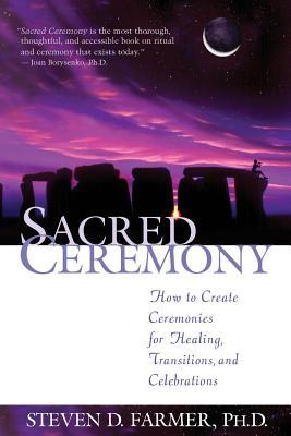 Sacred Ceremony - Farmer, Steven D, Dr.