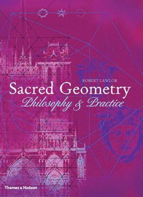 Sacred Geometry: Philosophy and Practice - Lawlor, Robert
