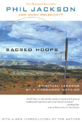 Sacred Hoops: Spiritual Lessons of a Hardwood Warrior - Jackson, Phil, and Delehanty, Hugh