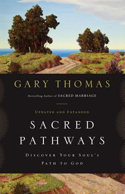 Sacred Pathways: Discover Your Soul's Path to God - Thomas, Gary