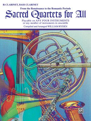 Sacred Quartets for All (from the Renaissance to the Romantic Periods): B-Flat Clarinet, Bass Clarinet - Ryden, William