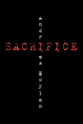 Sacrifice - Boylan, Andrew