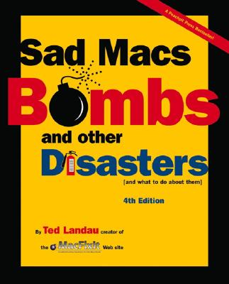 Sad Macs, Bombs, and Other Disasters: And What to Do about Them - Landau, Ted