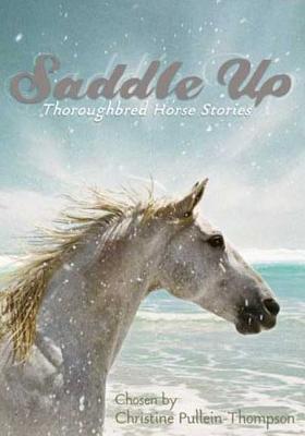 Saddle Up: Thoroughbred Horse Stories - Pullein-Thompson, Christine