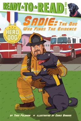 Sadie: The Dog Who Finds the Evidence - Feldman, Thea