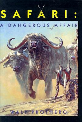 Safari: A Dangerous Affair - Prothero, Walt