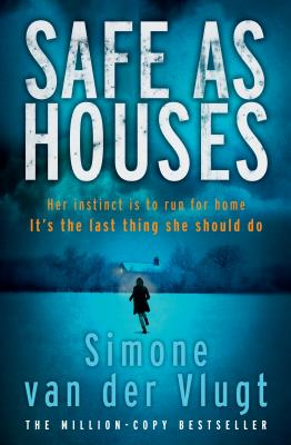 Safe as Houses - Vlugt, Simone van der, and Hutchinson, Michele (Translated by)