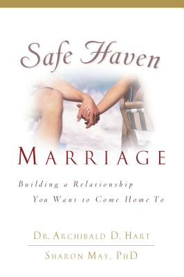 Safe Haven Marriage - Hart, Archibald, and May, Sharon, Dr.